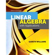 Linear Algebra With Applications by Williams, Gareth, Ph.D., 9781284120097