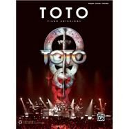 Toto: Piano Anthology: Piano / Vocal / Guitar by Toto, 9781470620097