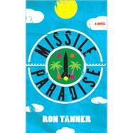 Missile Paradise by Tanner, Ron, 9781632460097