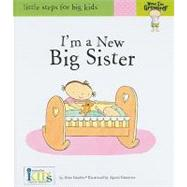 Now I'm Growing! I'm a New Big Sister - Little Steps for Big Kids by Gaydos, Nora, 9781601690098