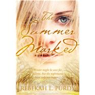 The Summer Marked by Purdy, Rebekah L., 9781633750098