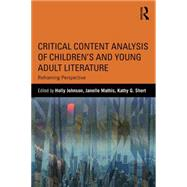 Critical Content Analysis of ChildrenÆs and Young Adult Literature: Reframing Perspective by Johnson; Holly, 9781138120099