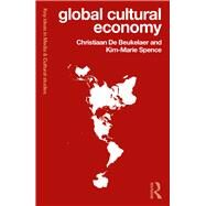 Global Cultural Economy by De Beukelaer; Christiaan, 9781138670099