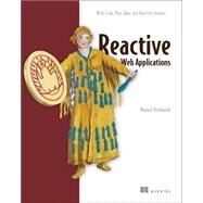 Reactive Web Applications by Bernhardt, Manuel, 9781633430099