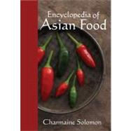 Encyclopedia of Asian Food by Solomon, Charmaine, 9781742570099