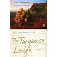 The Turquoise Ledge A Memoir by Silko, Leslie Marmon, 9780143120100