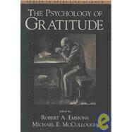 The Psychology of Gratitude by Emmons, Robert A.; McCullough, Michael E., 9780195150100