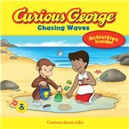 Curious George Chasing Waves by Preziosi, Alessandra (ADP); Tolley, Justin; Lankford, Raye; Margaret & H. A. Rey (CRT), 9780544240100