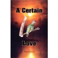 A Certain Love by Encinias, Miguel, 9781412090100