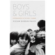 Boys and Girls: Superheroes in the Doll Corner by Paley, Vivian Gussin; Paley, Vivian Gussin; Engel, Susan (AFT), 9780226130101