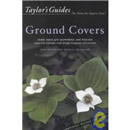 Ground Covers : More Than 400 Flowering And Foliage Ground Covers For Every Garden Situation - Flexible Binding