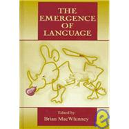 The Emergence of Language by MacWhinney,Brian, 9780805830101