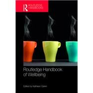 Routledge Handbook of Wellbeing by Galvin  **NFA**; Kathleen, 9781138850101