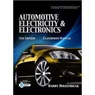 Today's Technician : Automotive Electricity and Electronics Classroom and Shop Manual Pack by Hollembeak, Barry, 9781435470101