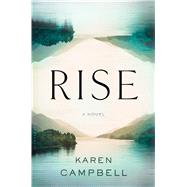 Rise by Campbell, Karen, 9781632860101