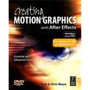 Creating Motion Graphics with after Effects : Essential and Advanced Techniques by Meyer, Trish, 9780240810102