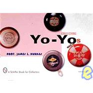 Collecting Yo-Yos by James L.Dundas, 9780764310102