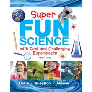 Super Fun Science by Crupi, Jaclyn, 9781438050102