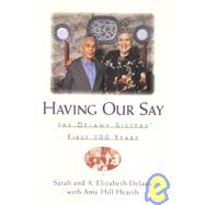 Having Our Say by DELANY, SARAHDELANY, ANNIE ELIZABETH, 9781568360102