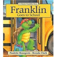 Franklin Goes to School by Bourgeois, Paulette; Clark, Brenda, 9781771380102