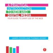 Producing New and Digital Media: Your Guide to Savvy Use of the Web by Cohen; James, 9781138830103
