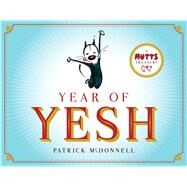 Year of Yesh A Mutts Treasury by McDonnell, Patrick, 9781449480103