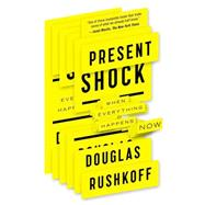 Present Shock: When Everything Happens Now by Rushkoff, Douglas, 9781617230103