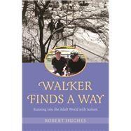 Walker Finds a Way by Hughes, Robert, 9781785920103