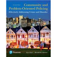 Community and Problem-Oriented Policing Effectively Addressing Crime and Disorder by Peak, Ken; Glensor, Ronald W., 9780133590104