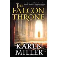 The Falcon Throne by Miller, Karen, 9780316120104