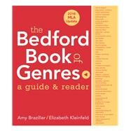 The Bedford Book of Genres with 2016 MLA Update A Guide & Reader by Braziller, Amy; Kleinfeld, Elizabeth, 9781319090104