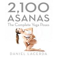 2,100 Asanas by Lacerda, Daniel, 9781631910104