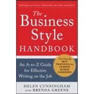 The Business Style Handbook, Second Edition:  An A-to-Z Guide for Effective Writing on the Job by Cunningham, Helen; Greene, Brenda, 9780071800105