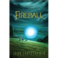 Fireball by Christopher, John, 9781481420105