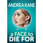 A Face to Die For by Kane, Andrea, 9781682320105
