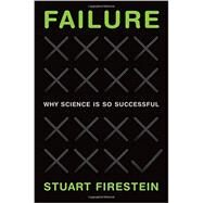 Failure Why Science Is so Successful by Firestein, Stuart, 9780199390106