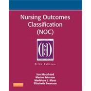 Nursing Outcomes Classification (NOC): Measurement of Health Outcomes by Moorhead, Sue, 9780323100106