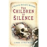 The Children of Silence by Stratmann, Linda, 9780750960106