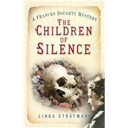 The Children of Silence by Stratmann, Linda, 9780750960106