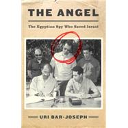 The Angel by Bar-Joseph, Uri, 9780062420107