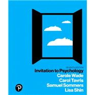 INVITATION TO PSYCHOLOGY by Wade, Carole; Tavris, Carol; Sommers, Samuel R.; Shin, Lisa M., 9780134550107