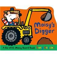 Maisy's Digger by COUSINS, LUCYCOUSINS, LUCY, 9780763680107