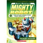 Ricky Ricotta's Mighty Robot vs. The Mutant Mosquitoes From Mercury (Book 2) by Pilkey, Dav; Santat, Dan, 9780545630108