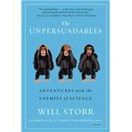 The Unpersuadables by Storr, Will, 9781468310108