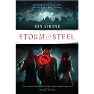 Storm and Steel by SPRUNK, JON, 9781633880108