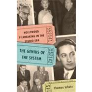 The Genius of the System: Hollywood Filmmaking in the Studio Era by Schatz, Thomas, 9780816670109