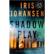 Shadow Play An Eve Duncan Novel by Johansen, Iris, 9781250020109