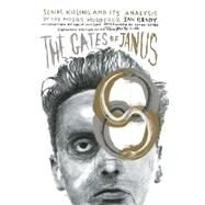 The Gates of Janus: Serial Killing and Its Analysis by the Moors Murderer Ian Brady by Brady, Ian; Wilson, Colin; Sotos, Peter (AFT), 9781627310109