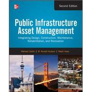 Public Infrastructure Asset Management, Second Edition by Uddin, Waheed; Hudson, W.; Haas, Ralph, 9780071820110