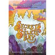 Secrets of Selkie Bay by Thomas, Shelley Moore, 9781250080110